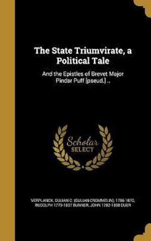 The State Triumvirate, a Political Tale af Rudolph 1779-1837 Bunner, John 1782-1858 Duer