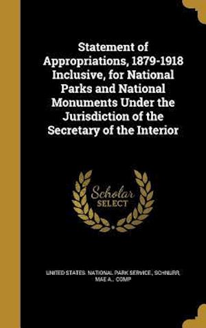 Bog, hardback Statement of Appropriations, 1879-1918 Inclusive, for National Parks and National Monuments Under the Jurisdiction of the Secretary of the Interior