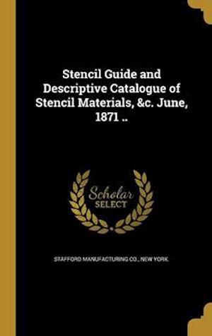 Bog, hardback Stencil Guide and Descriptive Catalogue of Stencil Materials, &C. June, 1871 ..