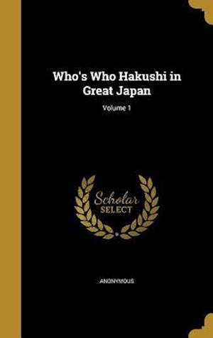 Bog, hardback Who's Who Hakushi in Great Japan; Volume 1