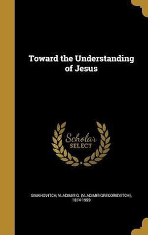 Bog, hardback Toward the Understanding of Jesus