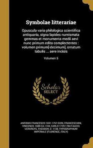 Bog, hardback Symbolae Litterariae af Carlo 1729-1784 Faucci, Antonio Francesco 1691-1757 Gori