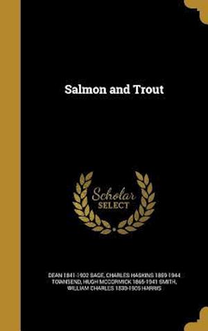 Salmon and Trout af Charles Haskins 1859-1944 Townsend, Dean 1841-1902 Sage, Hugh McCormick 1865-1941 Smith