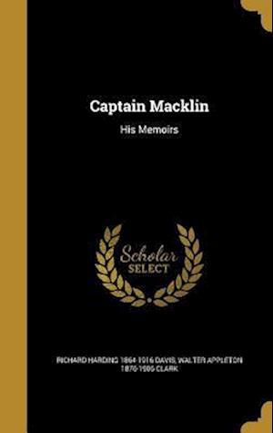Bog, hardback Captain Macklin af Richard Harding 1864-1916 Davis, Walter Appleton 1876-1906 Clark