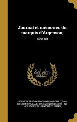 Bog, hardback Journal Et Memoires Du Marquis D'Argenson;; Tome 100