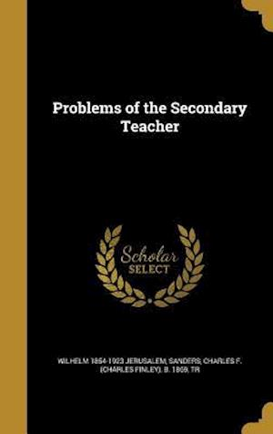 Problems of the Secondary Teacher af Wilhelm 1854-1923 Jerusalem