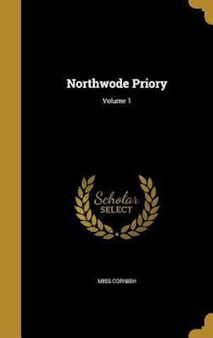 Bog, hardback Northwode Priory; Volume 1 af Miss Cornish