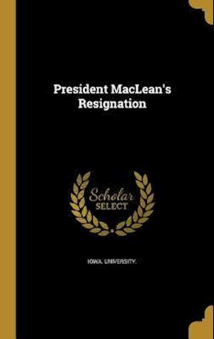 Bog, hardback President MacLean's Resignation