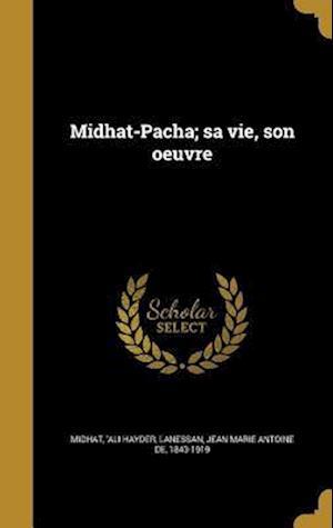 Bog, hardback Midhat-Pacha; Sa Vie, Son Oeuvre