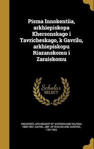Bog, hardback Pis Ma Innokenti I A, Arkhi Episkopa Khersonskago I Tavricheskago, K Gavri Lu, Arkhi Episkopu Ri a Zanskomu I Zarai Skomu