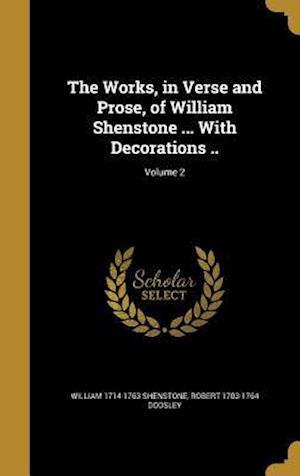 Bog, hardback The Works, in Verse and Prose, of William Shenstone ... with Decorations ..; Volume 2 af Robert 1703-1764 Dodsley, William 1714-1763 Shenstone
