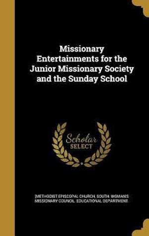 Bog, hardback Missionary Entertainments for the Junior Missionary Society and the Sunday School