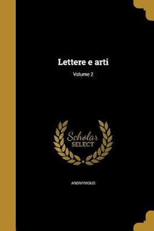 Bog, paperback Lettere E Arti; Volume 2
