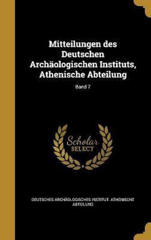 Bog, hardback Mitteilungen Des Deutschen Archaologischen Instituts, Athenische Abteilung; Band 7