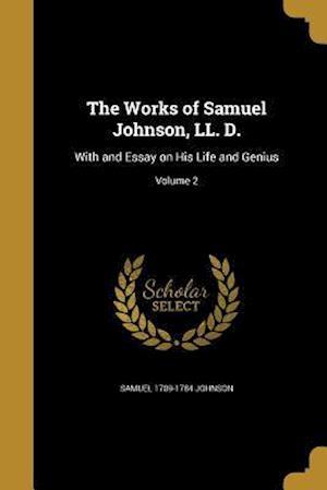 Bog, paperback The Works of Samuel Johnson, LL. D. af Samuel 1709-1784 Johnson