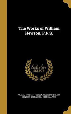 The Works of William Hewson, F.R.S. af William 1739-1774 Hewson, George 1804-1882 Gulliver