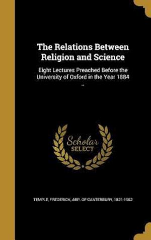Bog, hardback The Relations Between Religion and Science