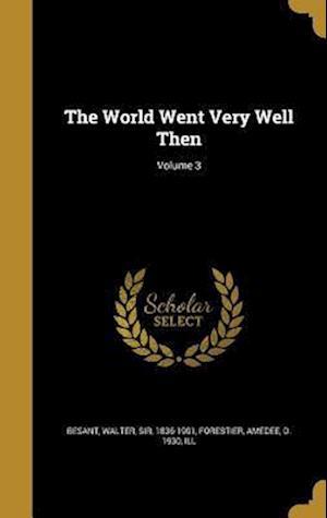 Bog, hardback The World Went Very Well Then; Volume 3