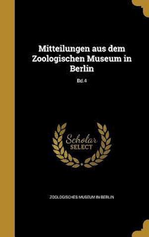 Bog, hardback Mitteilungen Aus Dem Zoologischen Museum in Berlin; Bd.4