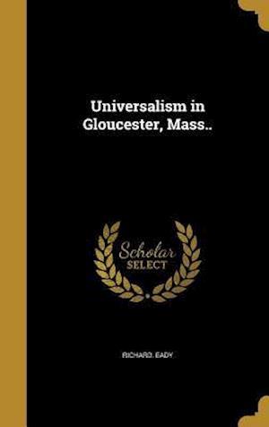 Bog, hardback Universalism in Gloucester, Mass.. af Richard Eady