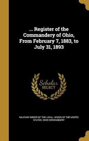 Bog, hardback ... Register of the Commandery of Ohio, from February 7, 1883, to July 31, 1893