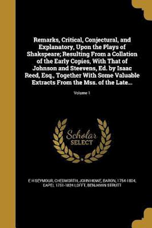 Bog, paperback Remarks, Critical, Conjectural, and Explanatory, Upon the Plays of Shakspeare; Resulting from a Collation of the Early Copies, with That of Johnson an af Capel 1751-1824 Lofft, E. H. Seymour