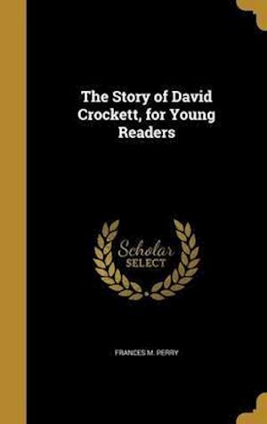 Bog, hardback The Story of David Crockett, for Young Readers af Frances M. Perry