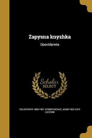Zapysna Knyzhka af John 1923-1974 Luczkiw, Volodymyr 1880-1951 Vynnychenko