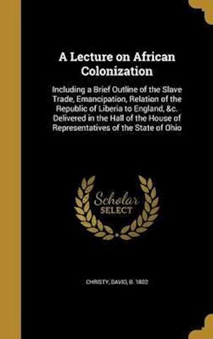 Bog, hardback A   Lecture on African Colonization