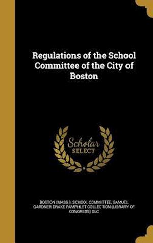 Bog, hardback Regulations of the School Committee of the City of Boston