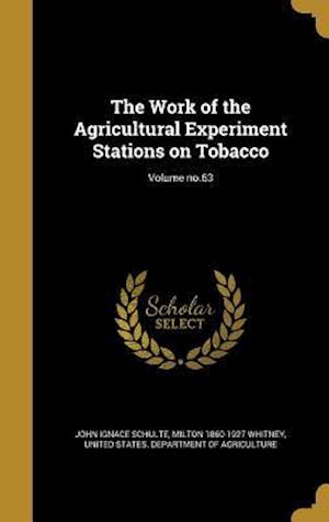 Bog, hardback The Work of the Agricultural Experiment Stations on Tobacco; Volume No.63 af John Ignace Schulte, Milton 1860-1927 Whitney