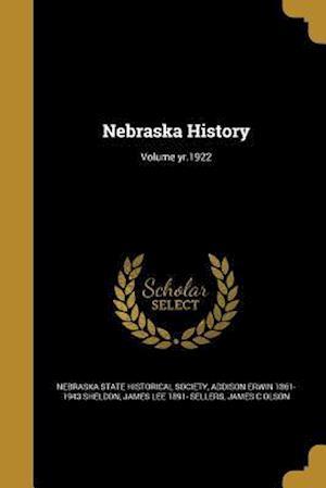 Bog, paperback Nebraska History; Volume Yr.1922 af Addison Erwin 1861-1943 Sheldon, James Lee 1891- Sellers
