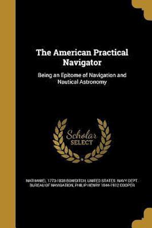 Bog, paperback The American Practical Navigator af Philip Henry 1844-1912 Cooper, Nathaniel 1773-1838 Bowditch