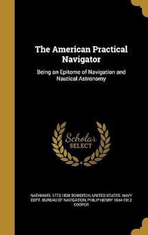 Bog, hardback The American Practical Navigator af Nathaniel 1773-1838 Bowditch, Philip Henry 1844-1912 Cooper