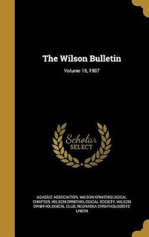 Bog, hardback The Wilson Bulletin; Volume 19, 1907 af Wilson Ornithological Club
