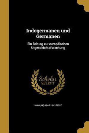 Bog, paperback Indogermanen Und Germanen af Sigmund 1865-1943 Feist