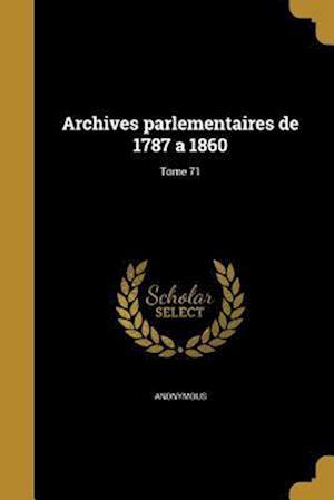 Bog, paperback Archives Parlementaires de 1787 a 1860; Tome 71