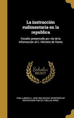 Bog, hardback La Instruccion Rudimentaria En La Republica