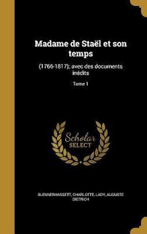 Bog, hardback Madame de Stael Et Son Temps af Auguste Dietrich