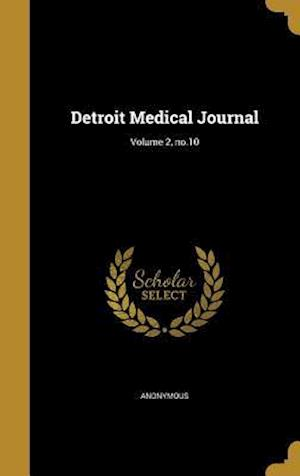 Bog, hardback Detroit Medical Journal; Volume 2, No.10