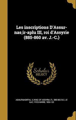 Bog, hardback Les Inscriptions D'As S Ur-NAS IR-Aplu III, Roi D'Assyrie (885-860 AV. J.-C.)