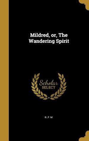 Bog, hardback Mildred, Or, the Wandering Spirit