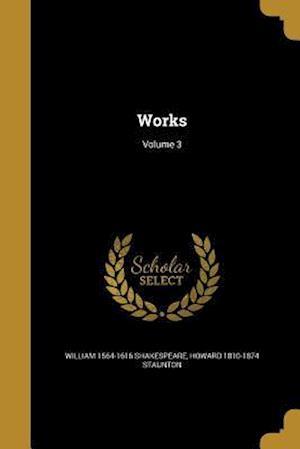 Bog, paperback Works; Volume 3 af William 1564-1616 Shakespeare, Howard 1810-1874 Staunton