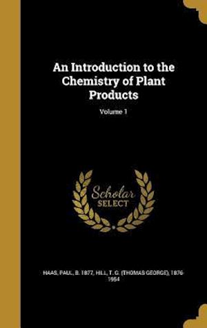 Bog, hardback An Introduction to the Chemistry of Plant Products; Volume 1
