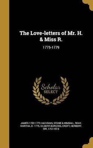 Bog, hardback The Love-Letters of Mr. H. & Miss R. af James 1752-1779 Hackman