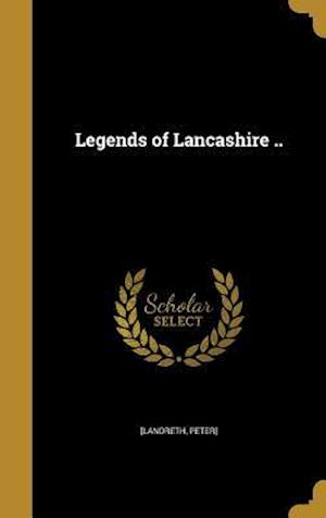 Bog, hardback Legends of Lancashire ..