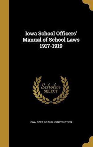 Bog, hardback Iowa School Officers' Manual of School Laws 1917-1919