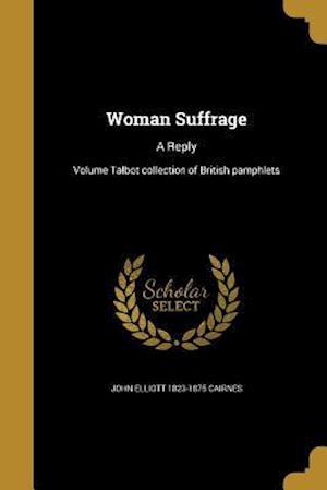 Woman Suffrage af John Elliott 1823-1875 Cairnes