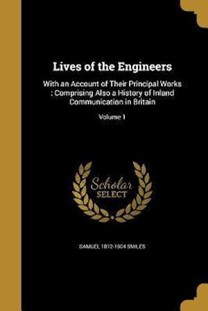 Bog, paperback Lives of the Engineers af Samuel 1812-1904 Smiles