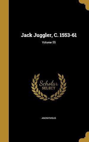 Bog, hardback Jack Juggler, C. 1553-61; Volume 55